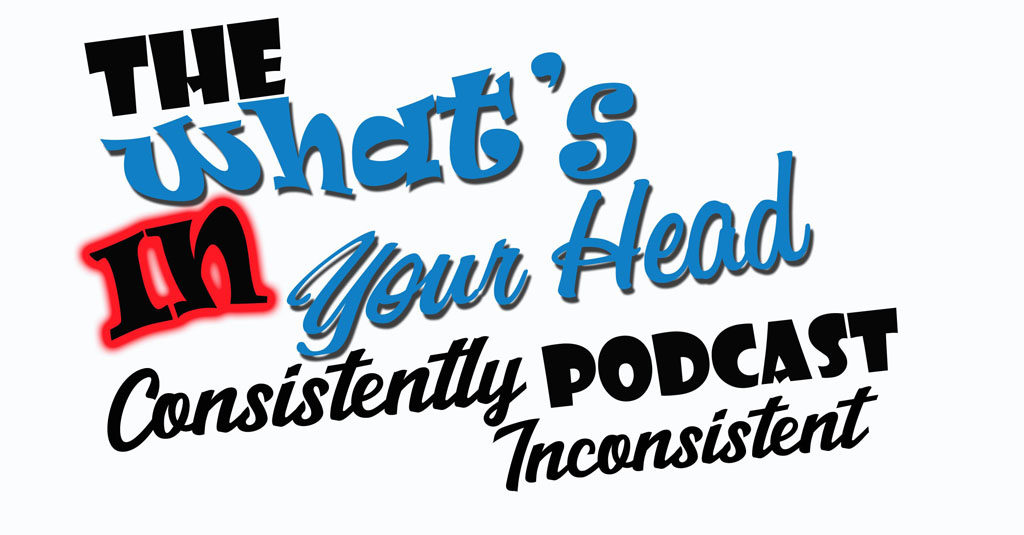 The What's In Your Head Podcast